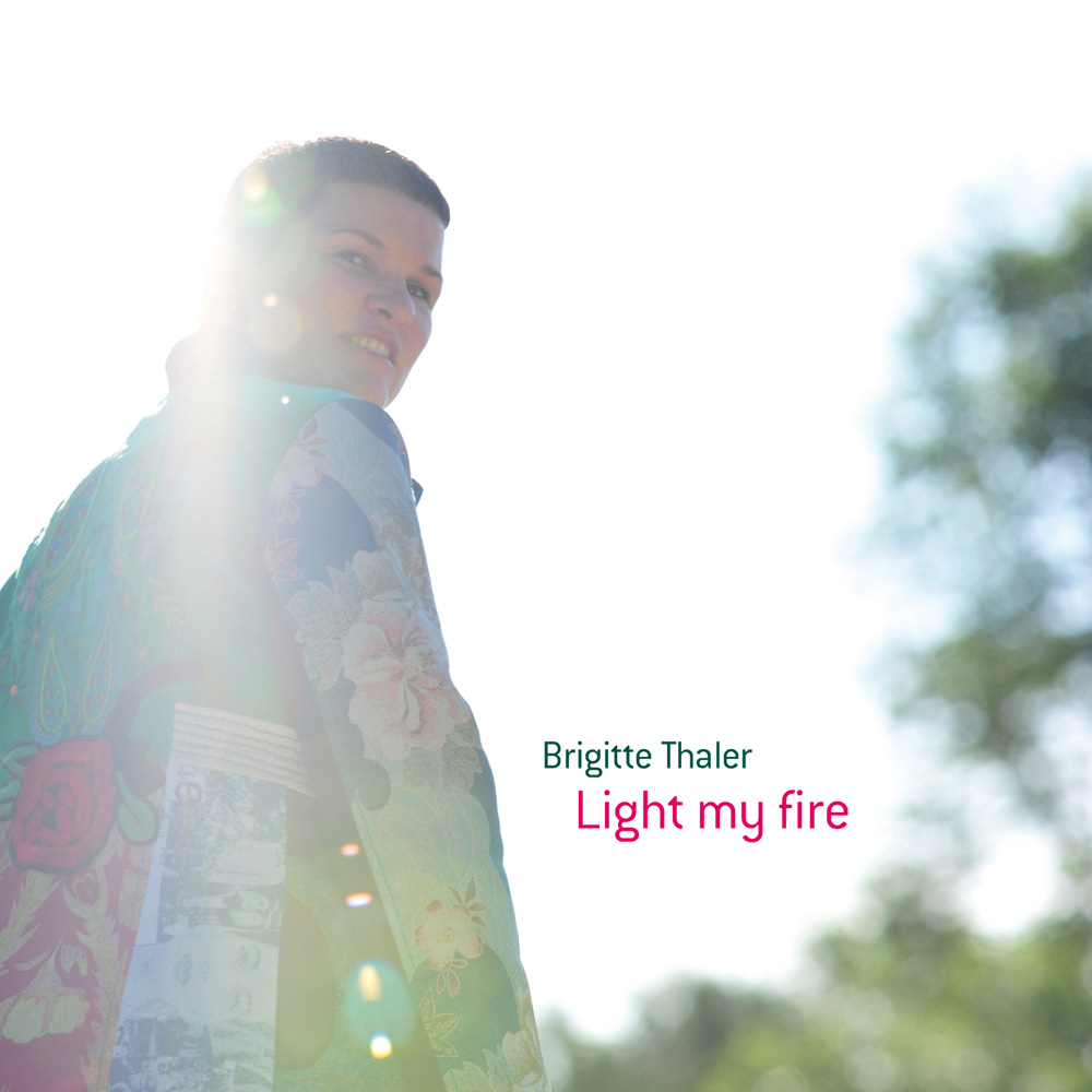 Light my fire – Brigitte Thaler